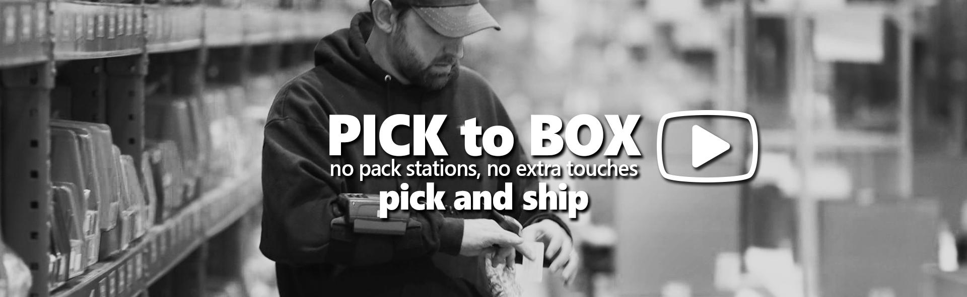 pick to box video
